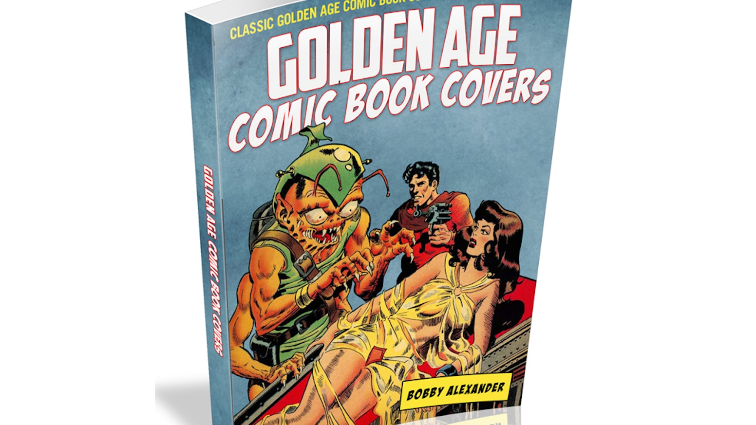 Comic Book Cover Paper : Golden age comic book covers by bobby alexander —kickstarter