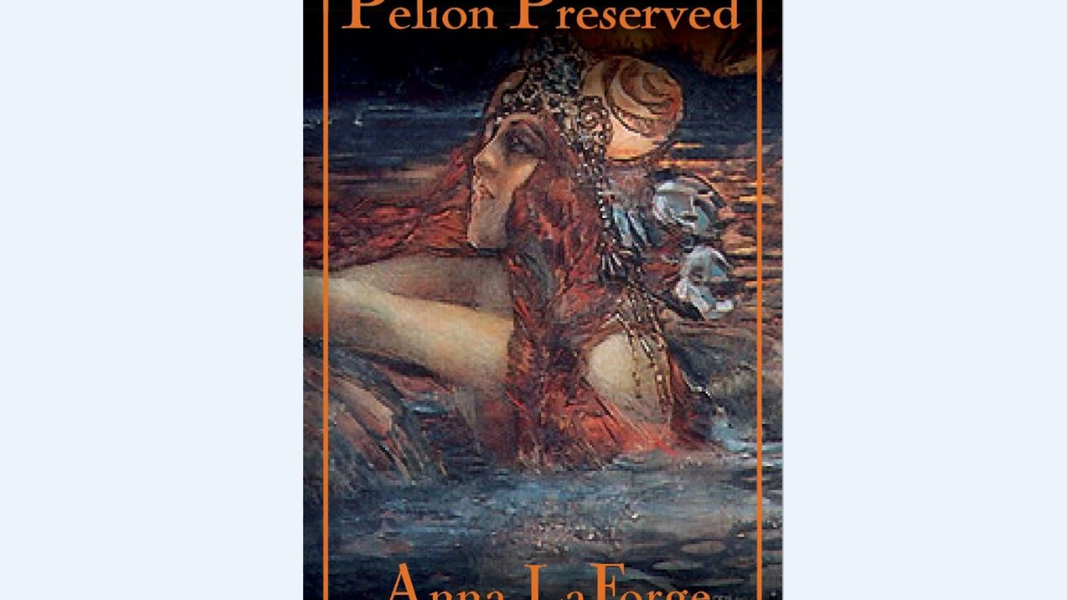 "Publish ""Pelion Preserved,"" a novel by Anna LaForge.  It is the third and final book in the MAZE series."