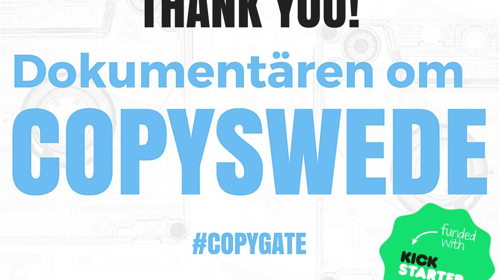 Vi gör en granskande dokumentär om Copyswede. We are making a documentary about the Swedish organisation Copyswede.
