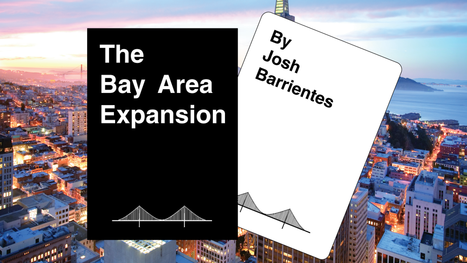 The Bay Area Expansion (works with Cards Against Humanity™) by Josh ...