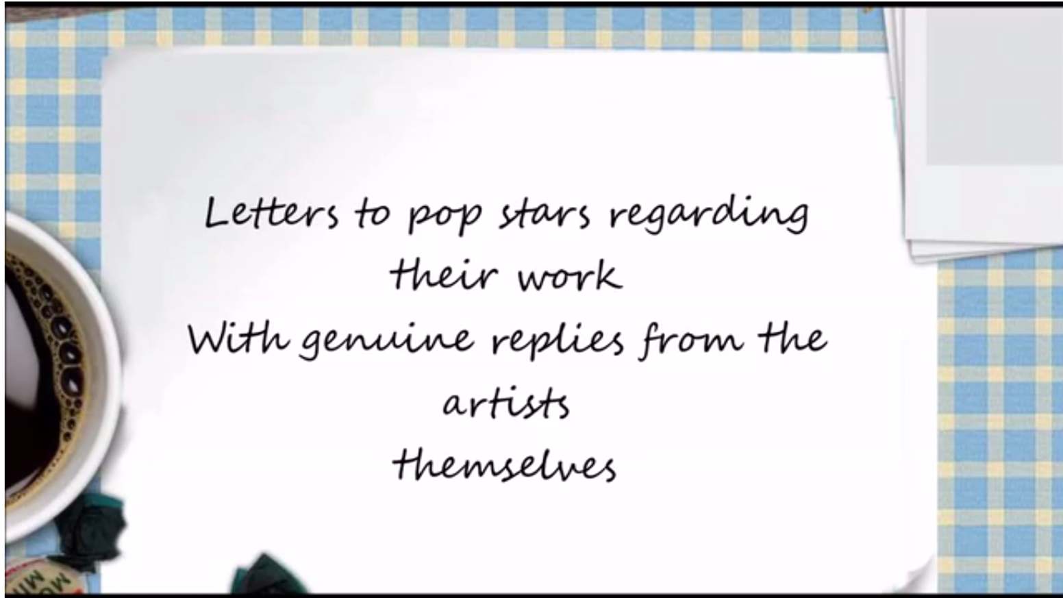 Letters to pop stars regarding their work from a retired member of the public with genuine replies from the artists themselves
