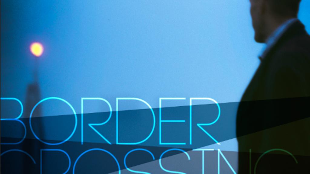 Border Crossing with Josh Charles, Julia Stiles + Avan Jogia project video thumbnail