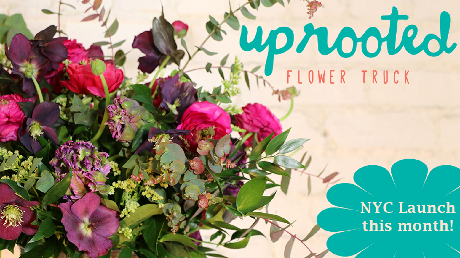 Uprooted Flower Truck Nyc Launch By Ashley Custer Kickstarter