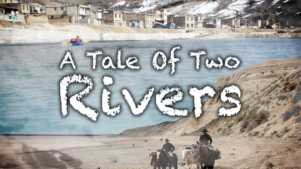 A Tale Of Two Rivers: Journeys on the Karun & Santa Cruz project video thumbnail