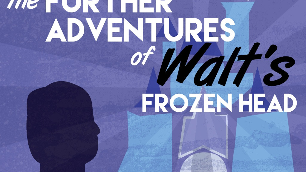 The Further Adventures of Walt's Frozen Head project video thumbnail