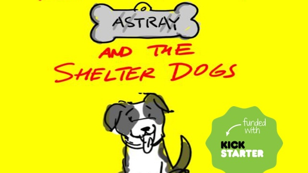 "Children's Book - ""Astray and the Shelter Dogs"" project video thumbnail"