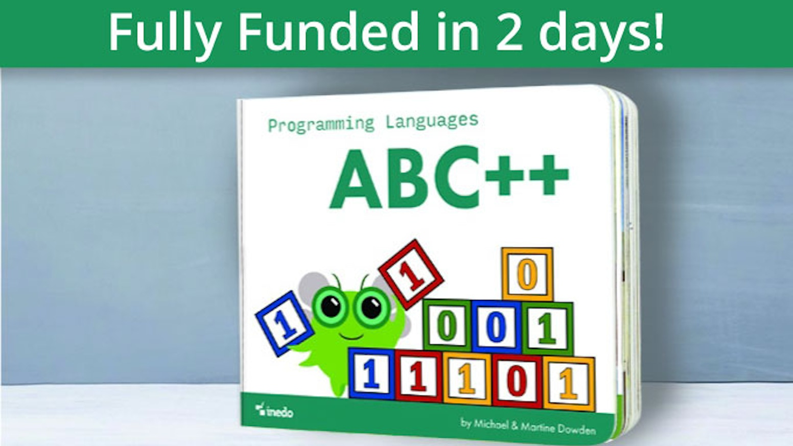It's an alphabet book that aims to help us share what we do with the kids in our life, and spark children's interest in coding.