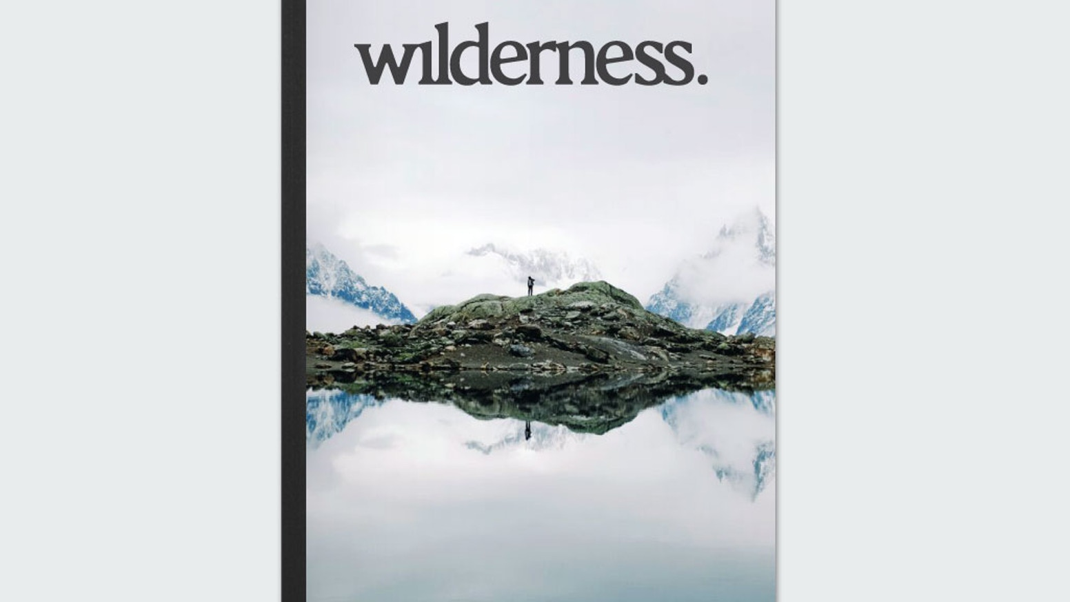 Imagine if McQueen, Kerouac, Muir & Whitman started a magazine. Let's make Wilderness; a men's mag about exploration, character & grit.