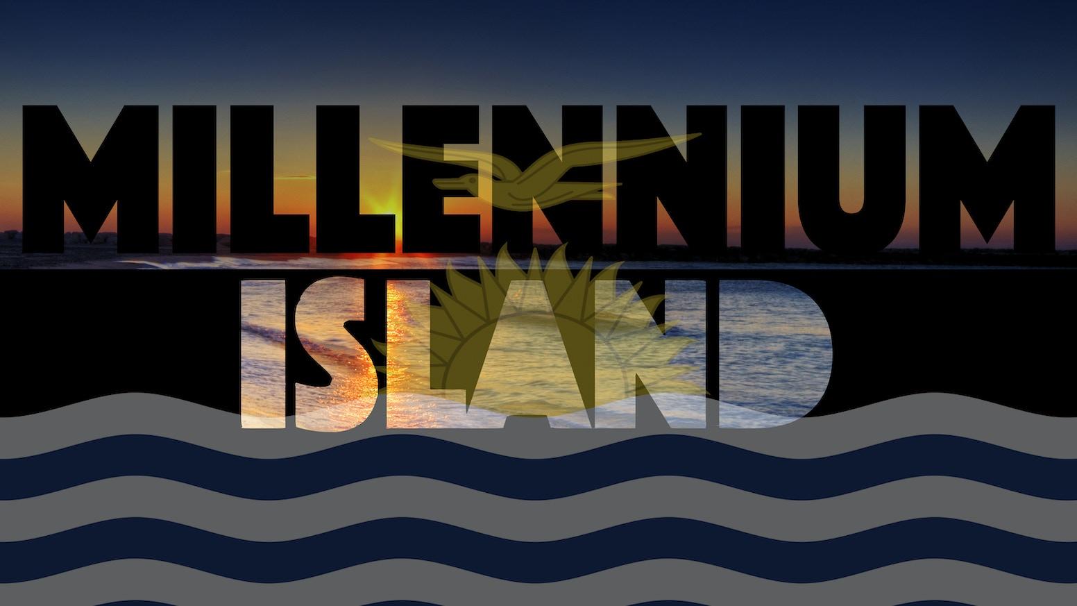 Millennium Island by Lulu DeBoer — Kickstarter
