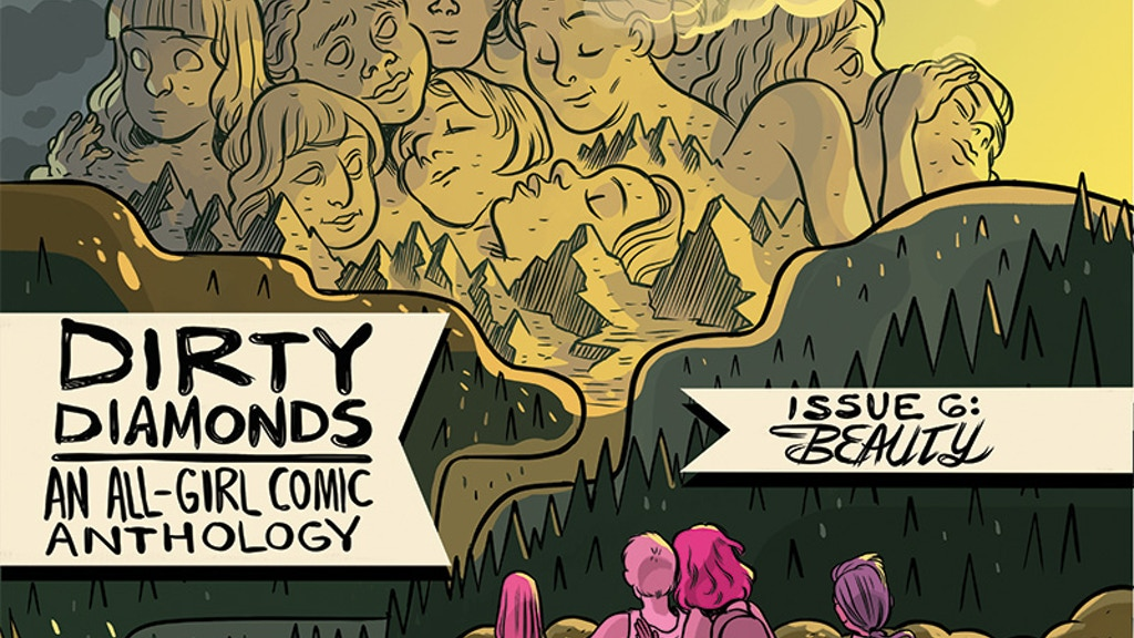 Dirty Diamonds #6: Beauty (an all-girl comic anthology) project video thumbnail