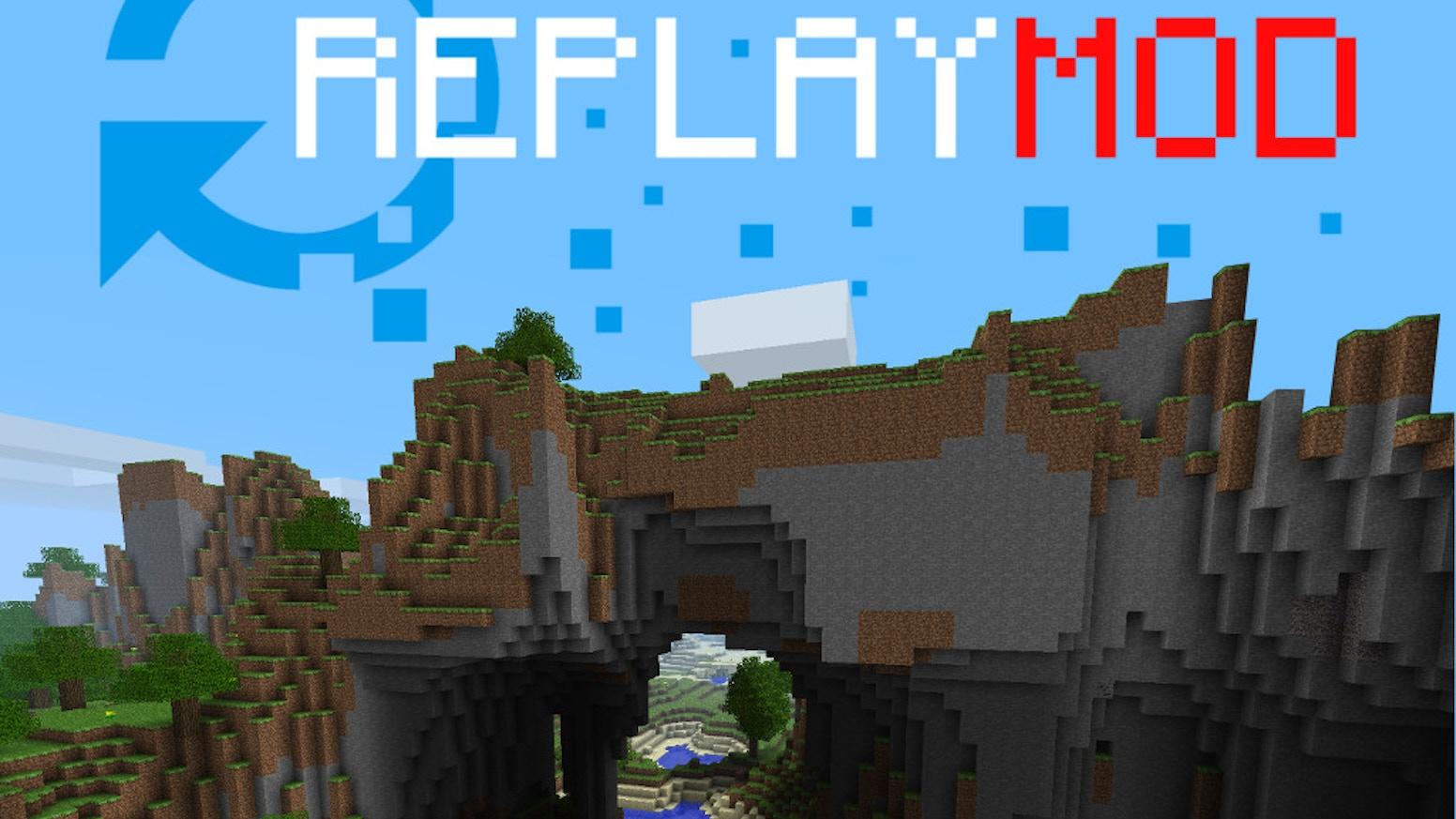 Minecraft Replay Mod by CrushedPixel — Kickstarter