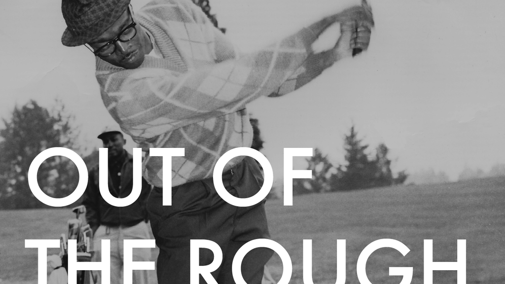 Out of the Rough: Stories from Fir State Golf Club project video thumbnail