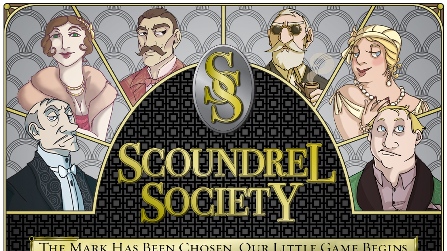 Scoundrel Society: a 2-5 player game that plays in under 45 mins where players portray elite con artists vying to steal valuable loot.