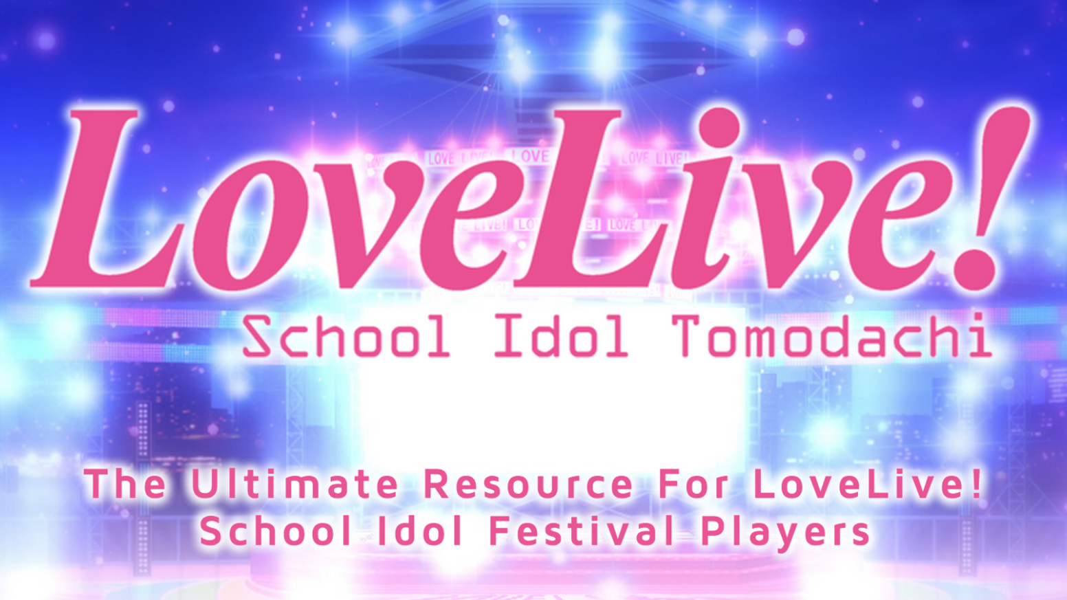 If you play School Idol Festival, School Idol Tomodachi is the ultimate resource for links, information, fun & more!