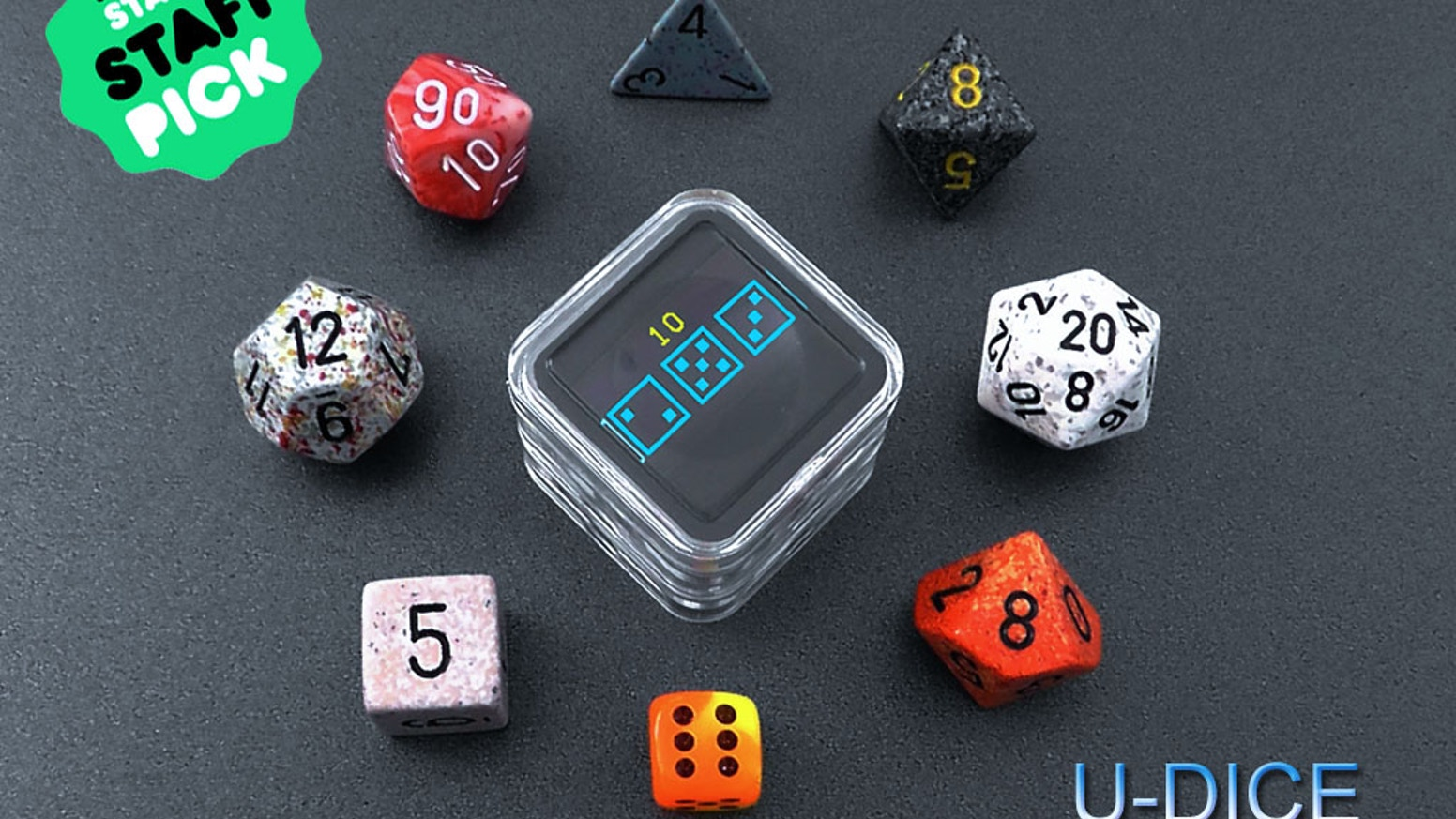 U-DICE is an universal electronic dice for any game needs 1-6 dice with each die be any of the 2, 3, 4, 6, 8, 10, 12, 20 or 100 faces.