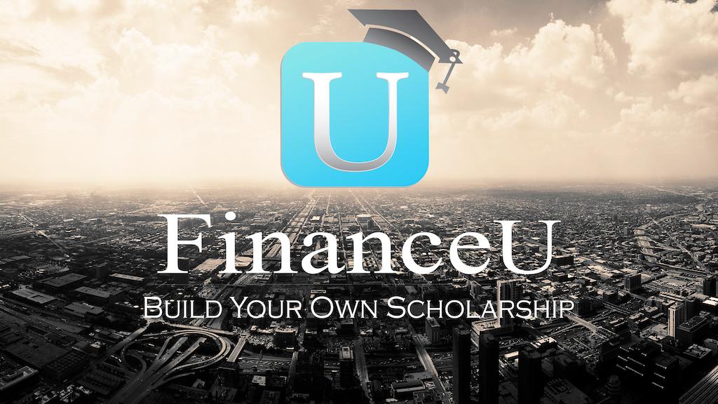 FinanceU: Build Your Own Scholarship project video thumbnail
