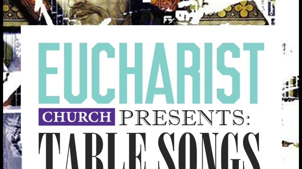Eucharist Church Presents: Table Songs project video thumbnail