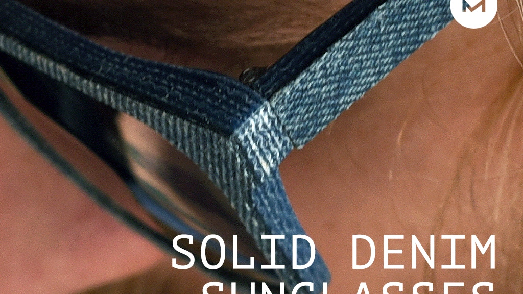 A New Chapter For Denim - Solid Denim Sunglasses project video thumbnail