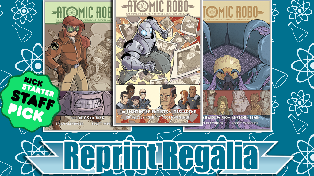 Atomic Robo Reprint Regalia! project video thumbnail