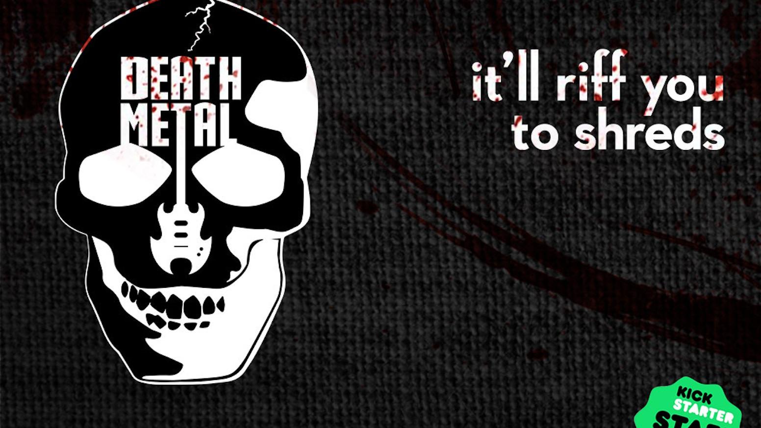 ded15b72bec53 Death Metal by Chris McInroy — Kickstarter
