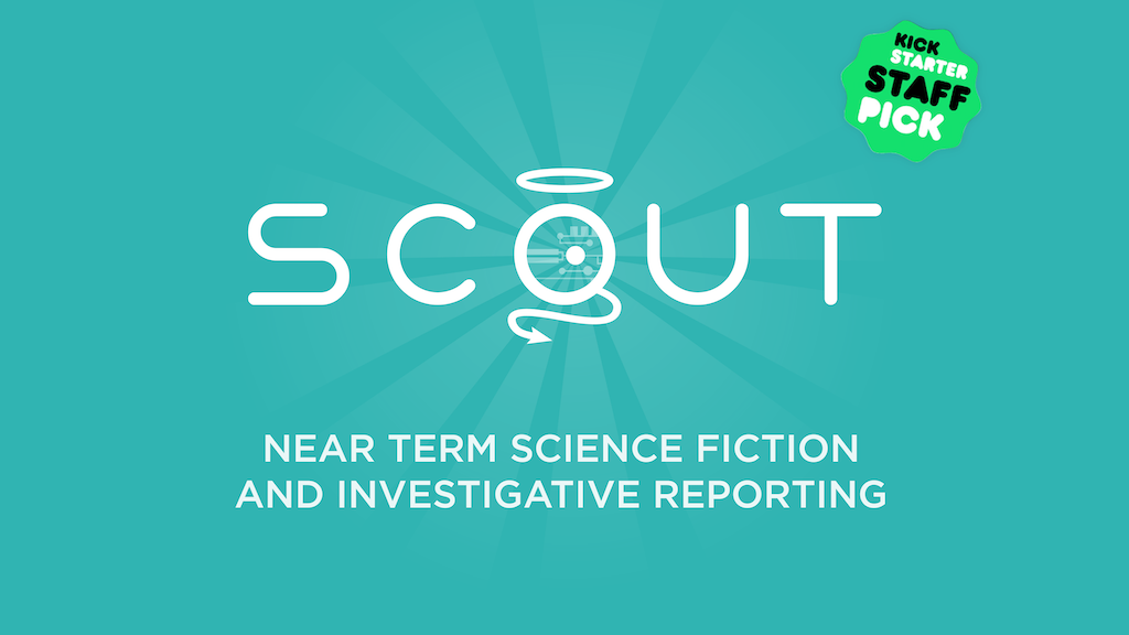 Scout: Sci-fi + reporting on tech, economics & morality project video thumbnail
