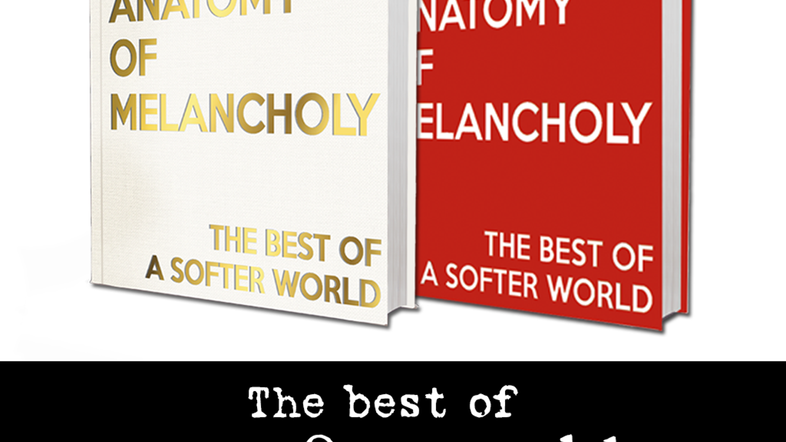 Anatomy of Melancholy: The Best of A Softer World by Joey Comeau and ...