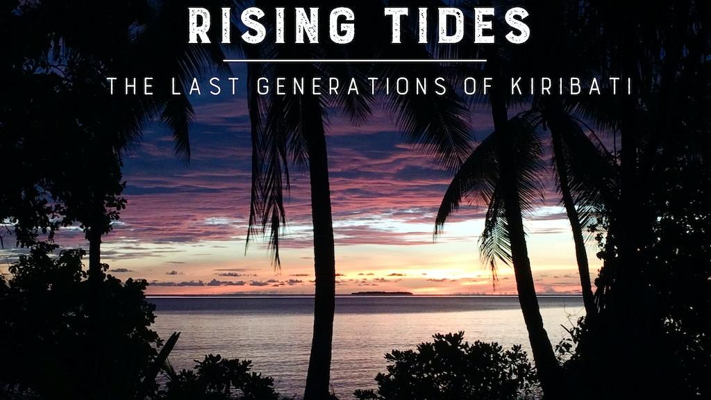 Rising Tides: The Last Generations of Kiribati project video thumbnail