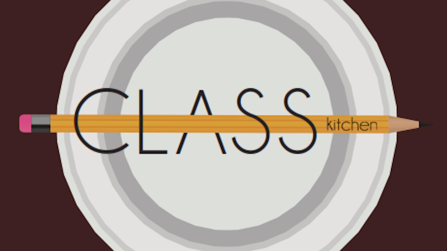 CLASS kitchen - A Student Run Pop-Up Restaurant by CLASS kitchen ...