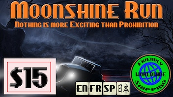 Moonshine Run, A game by a Madman or Two.