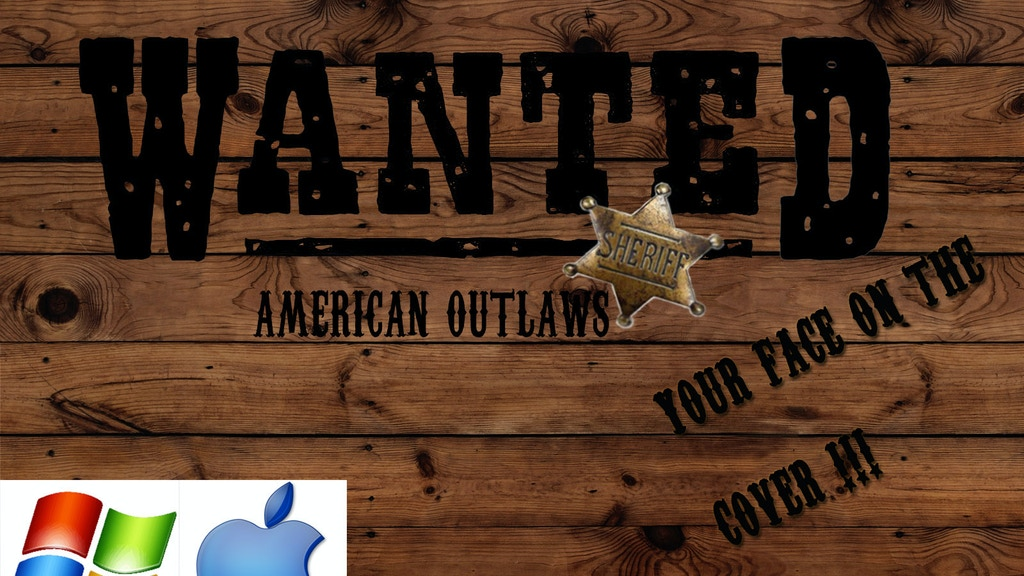 Project image for *** WANTED *** AMERICAN OUTLAWS (Canceled)
