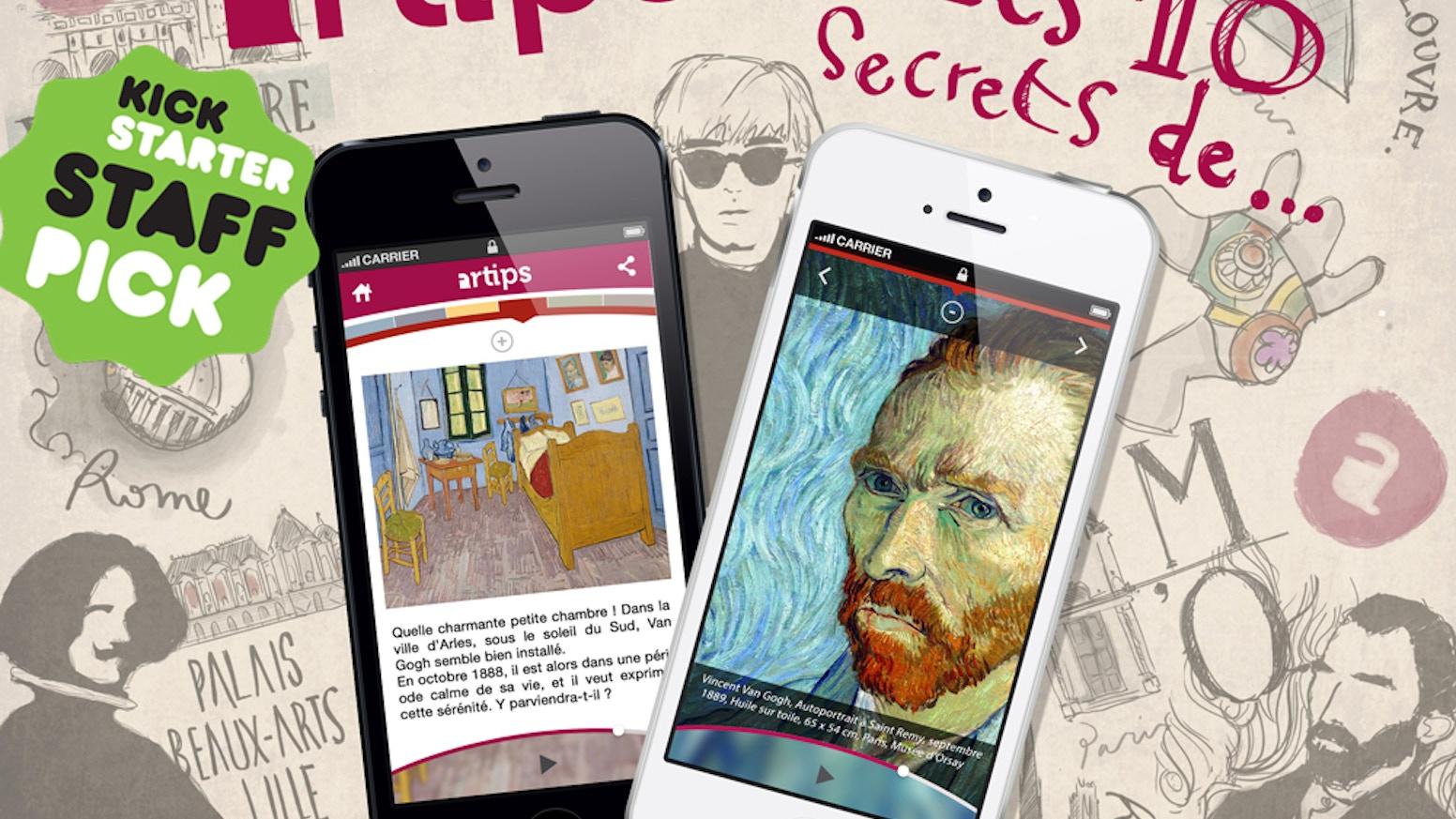 Aidez Artips à créer l'appli qui rassemblera les 10 secrets de tous les grands musées et expositions du moment.
