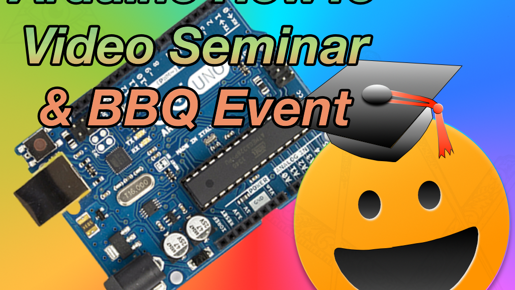 Arduino howto video seminar & bbq event : by jsm arts webservice