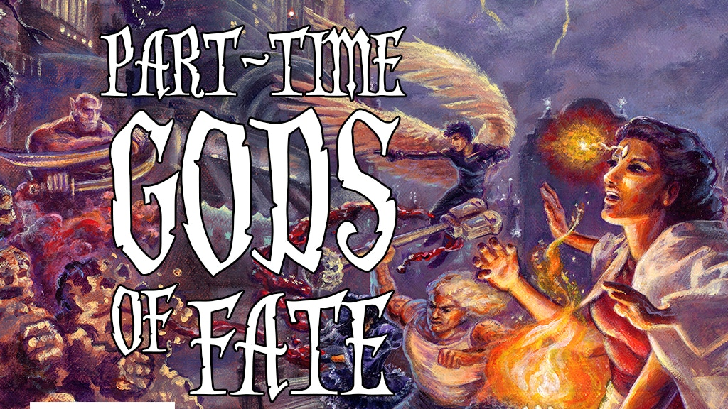 Part-Time Gods of FATE from Third Eye Games project video thumbnail