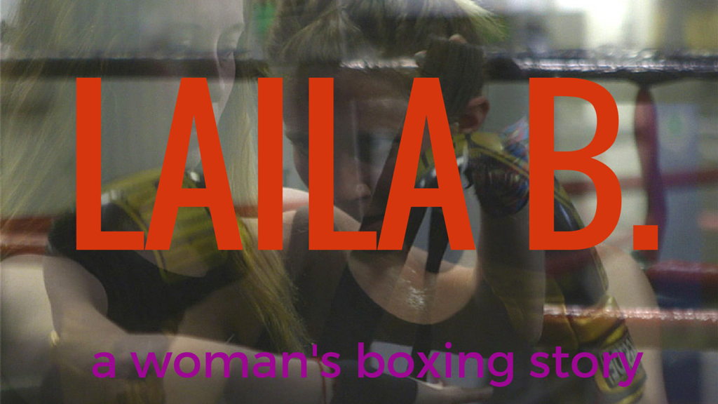 LAILA B.; a woman's boxing story. (Feature Film) project video thumbnail