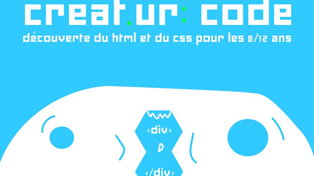 creat.ur: code - découvrir l'HTML et le CSS en s'amusant project video thumbnail