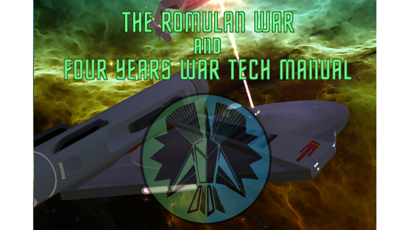 A project to produce the Romulan War series of novels and a supplemental manual to the original Four Years War campaign.