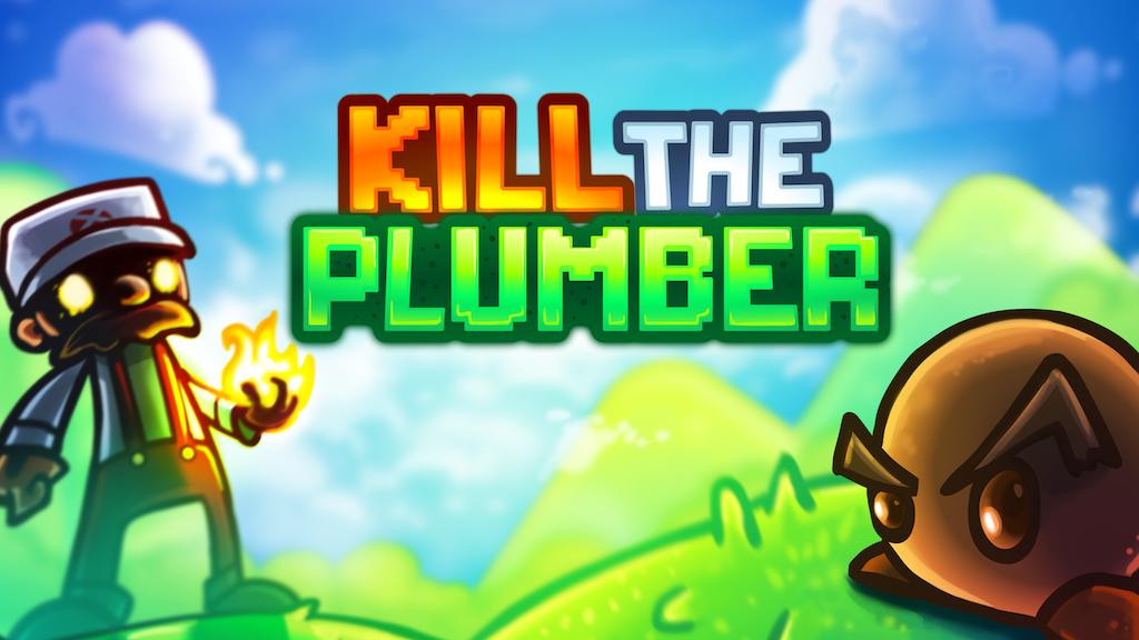 Kill the Plumber project video thumbnail