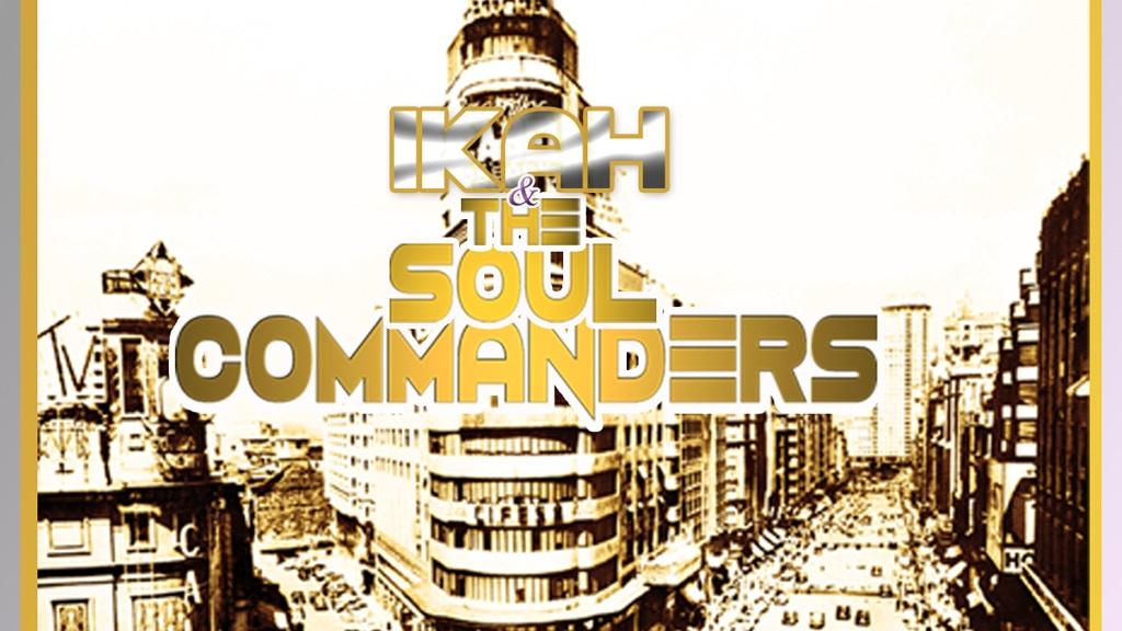 Ikah & The Soul Commanders project video thumbnail