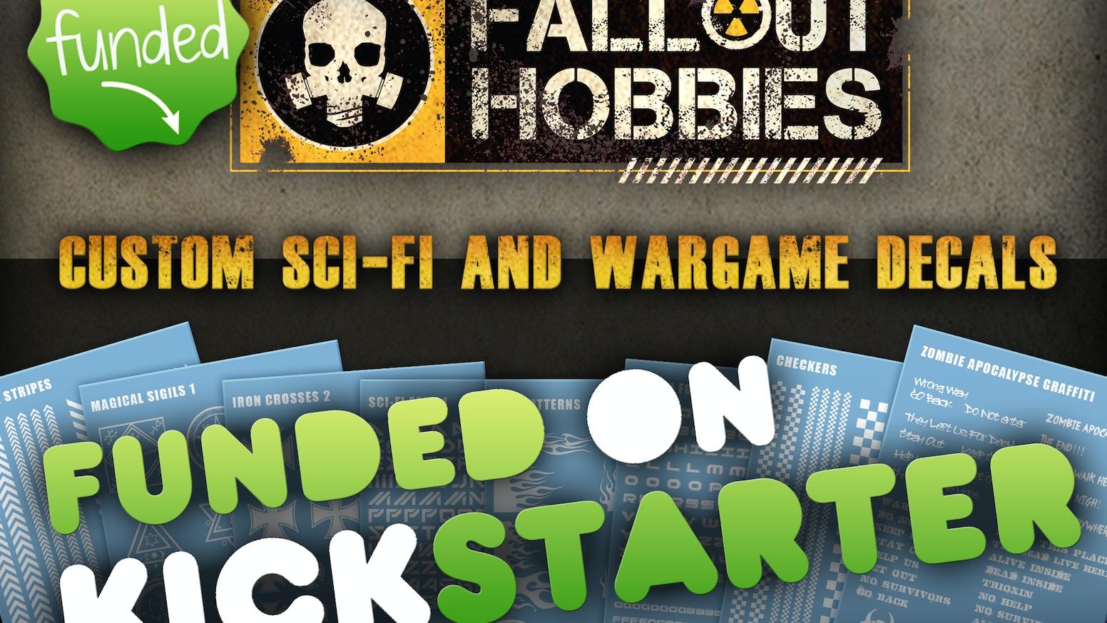 74180a5b9 Fallout Hobbies Custom Decal Shop by Ronnie Gamble — Kickstarter