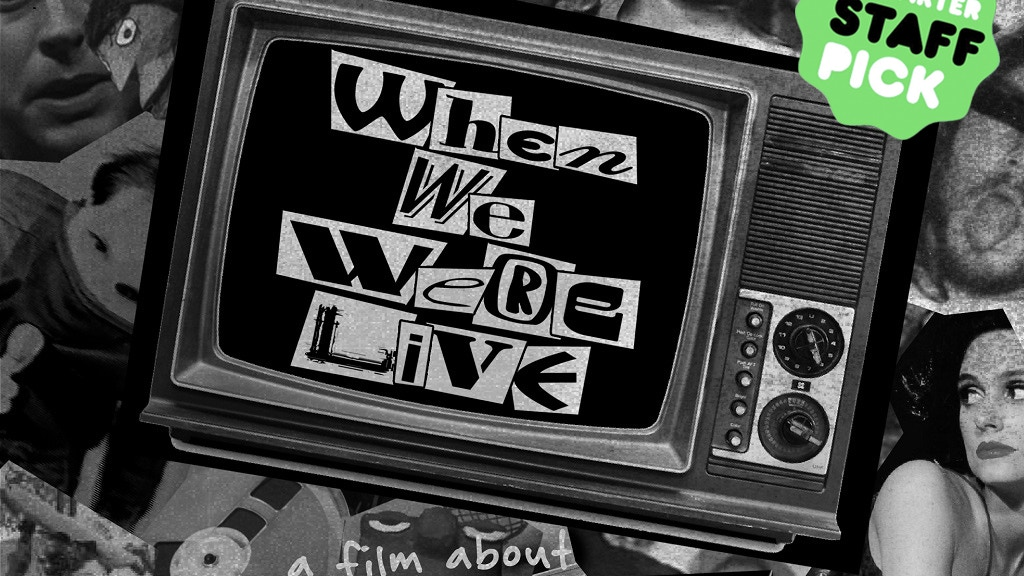 When We Were Live - A Film about Public Access TV project video thumbnail
