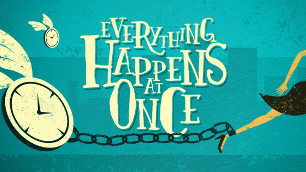 Everything Happens at Once Movie project video thumbnail