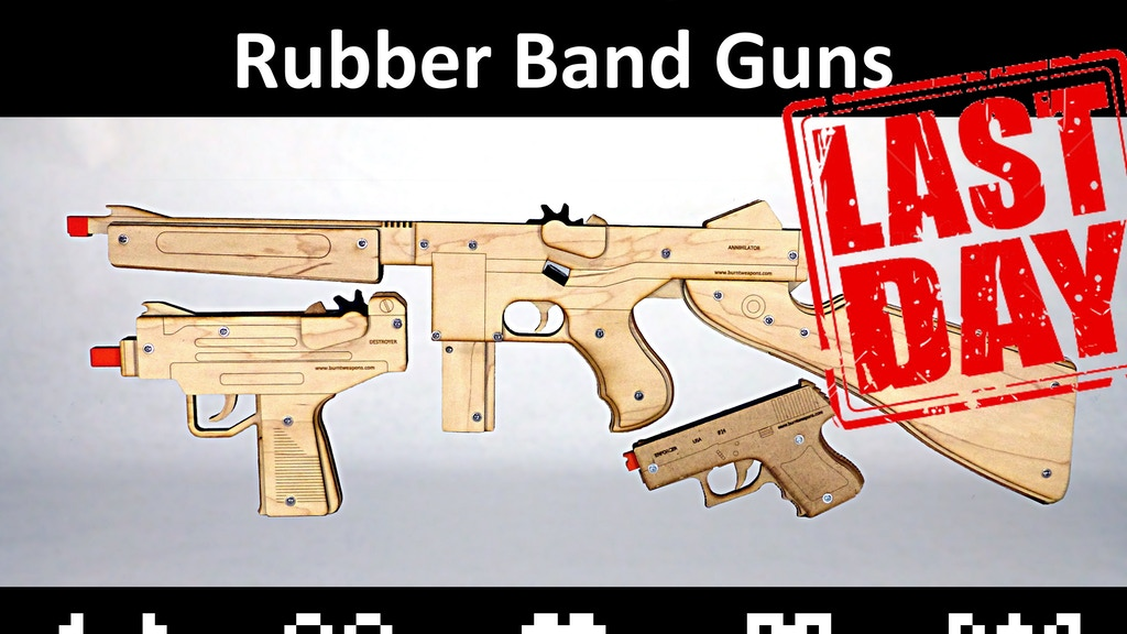 Burnt Weapons: Rubber Band Guns (2 week speed campaign!) project video thumbnail