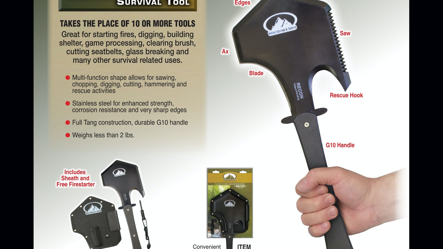 This innovative, lightweight and durable multi-function device can take the place of 10 or more outdoor tools.