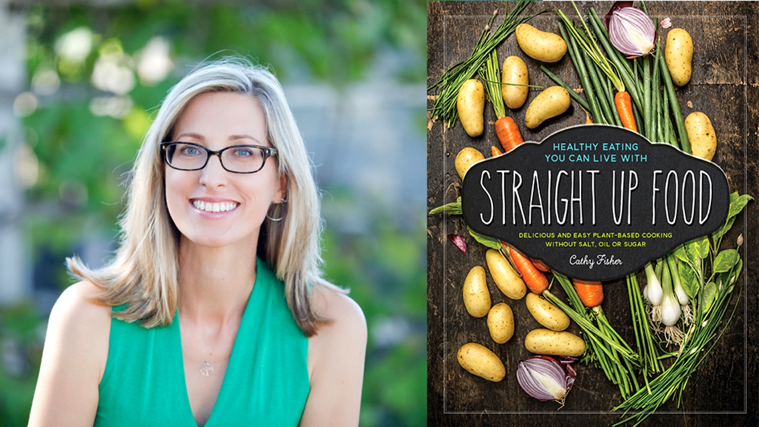 The straight up food cookbook by cathy fisher kickstarter delicious and easy plant based cooking without salt oil or sugar forumfinder Gallery