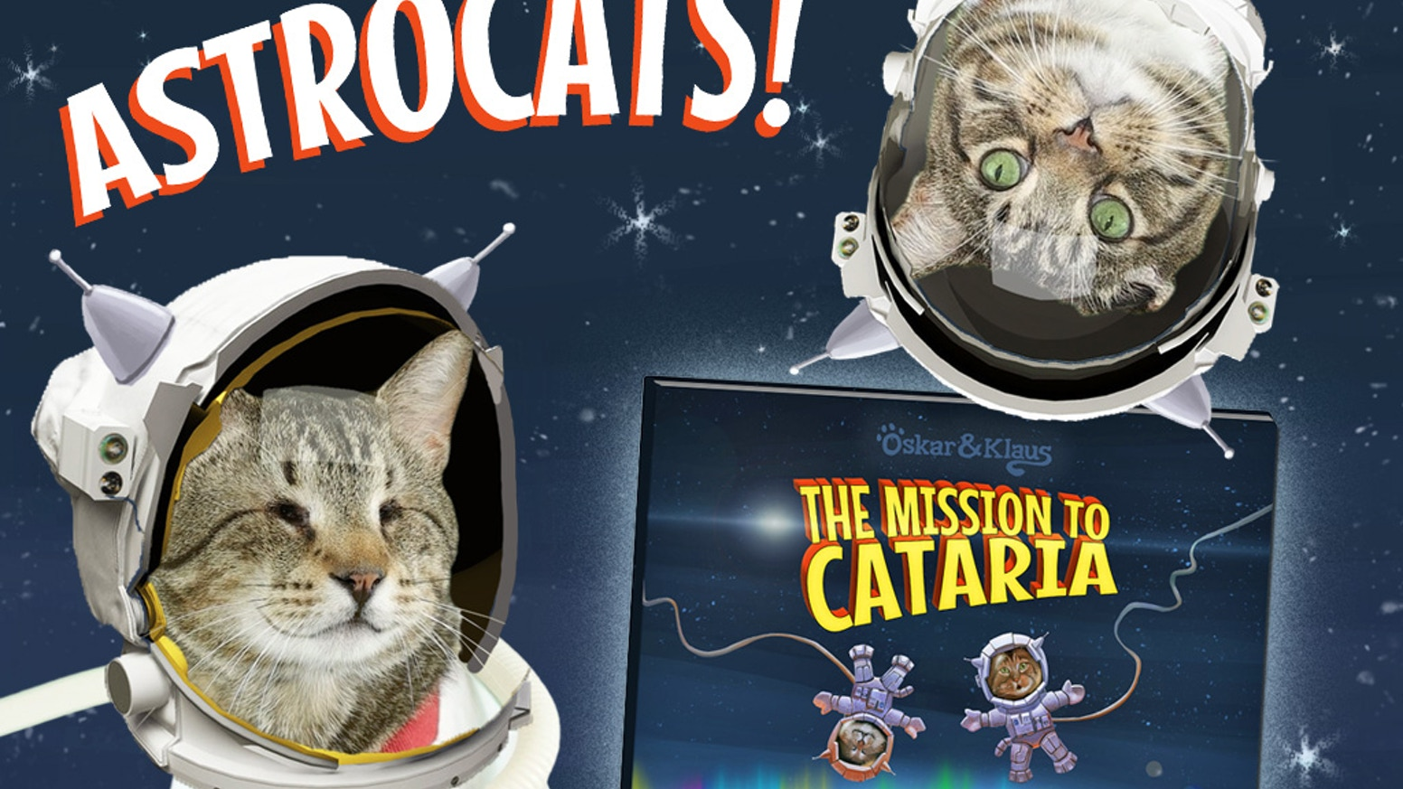 ASTROCATS! Oskar & Klaus are boldly going where no cat has gone before! Help launch their book through the stratosphere!