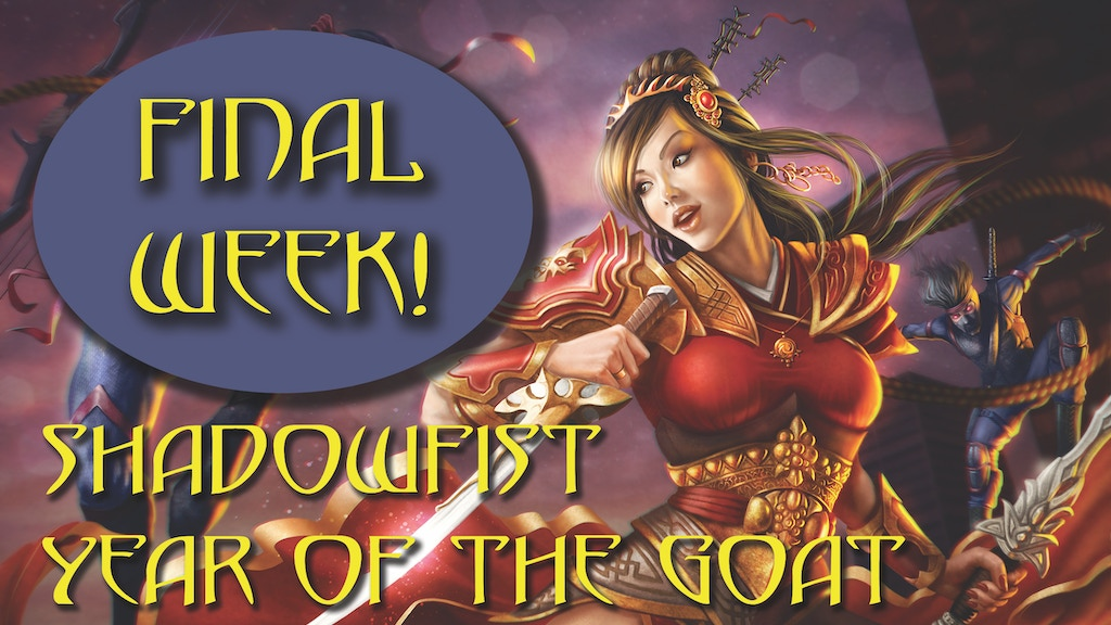 Shadowfist: Year of the Goat FINAL WEEK! project video thumbnail