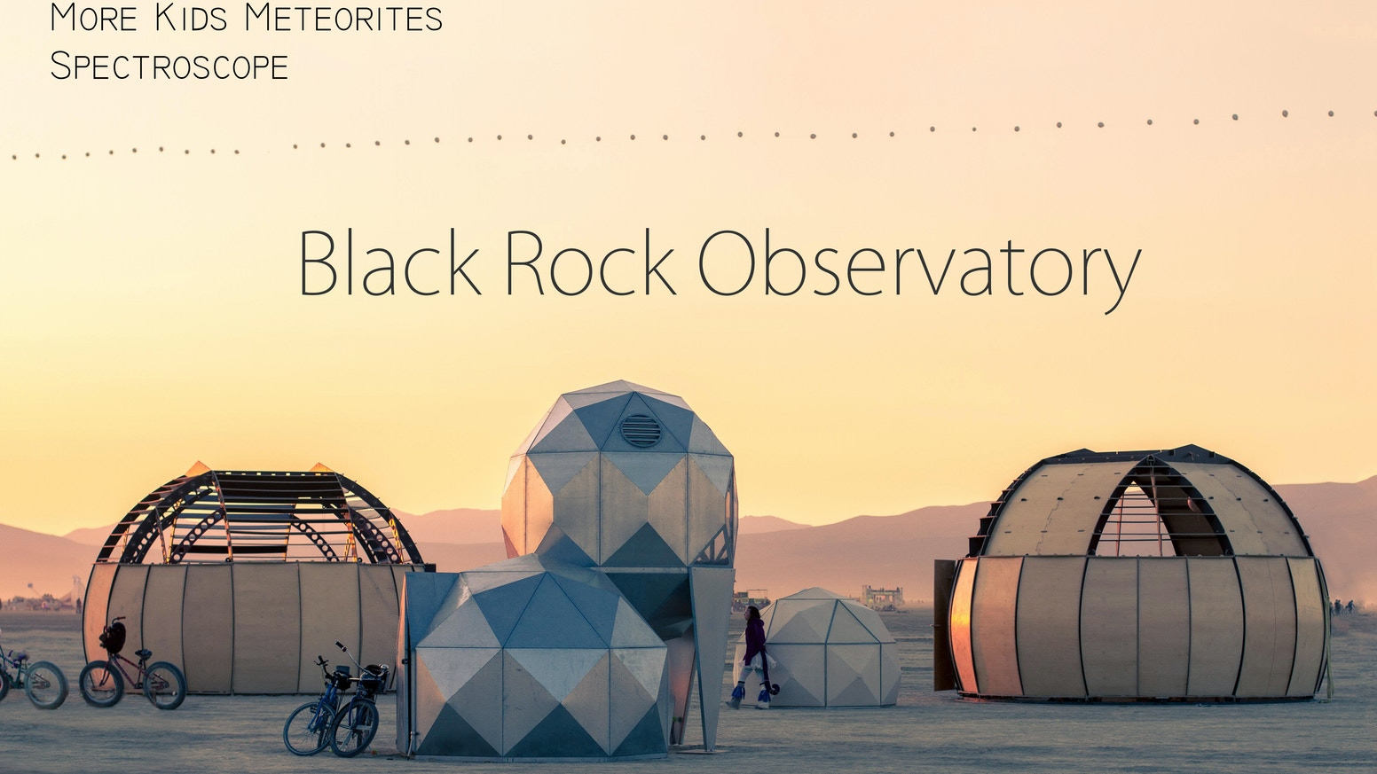 A mobile astronomical observatory with a giant, hand-made telescope and meteorite samples for Burning Man 2015 and beyond.