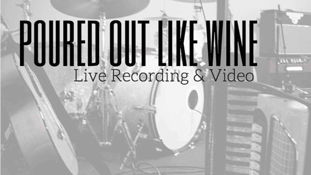 Poured Out Like Wine  - Live Recording & Video project video thumbnail
