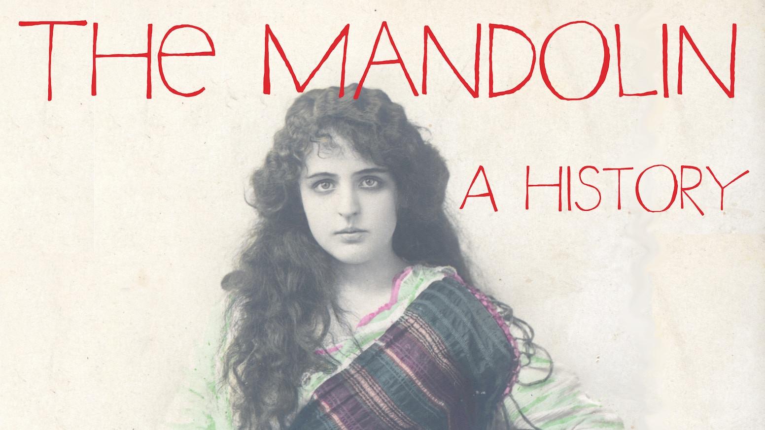 The Mandolin - a history by Graham McDonald — Kickstarter