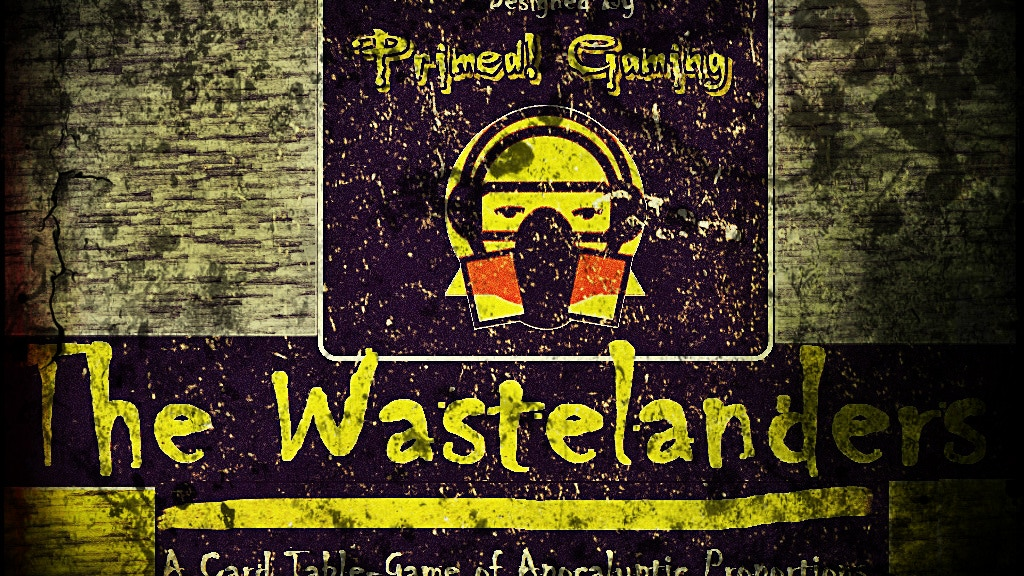 The Wastelanders: A Post-Apocalytic Table Top project video thumbnail